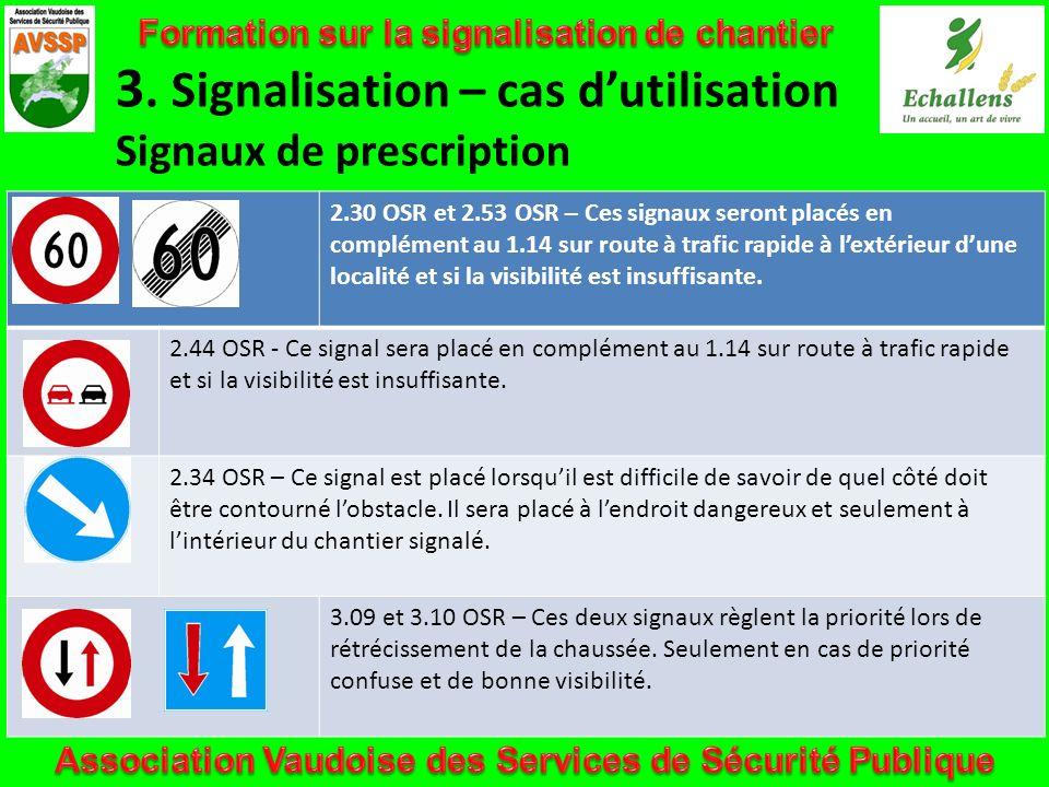 3. Signalisation – cas dutilisation Signaux de prescription 2.30 OSR et 2.53 OSR – Ces signaux seront placés en complément au 1.14 sur route à trafic