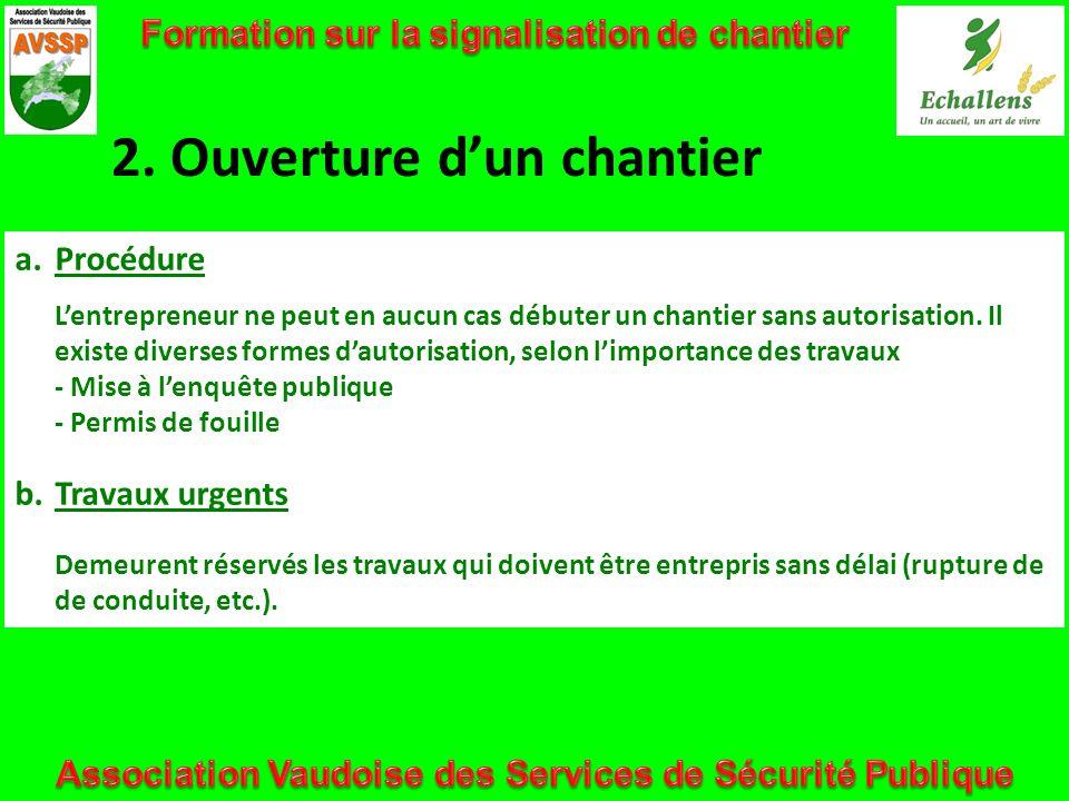 3.Signalisation a.Principes Chaque chantier doit être signalé (art 80 OSR).