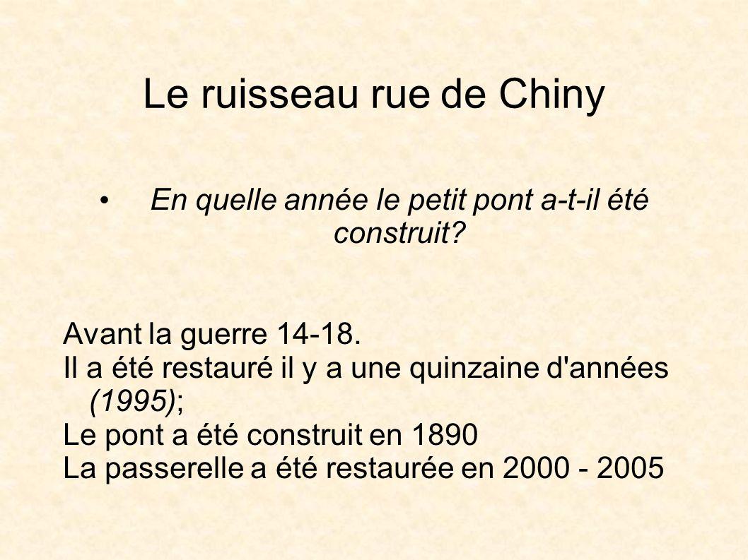 Le ruisseau rue de Chiny En quelle année le petit pont a-t-il été construit.