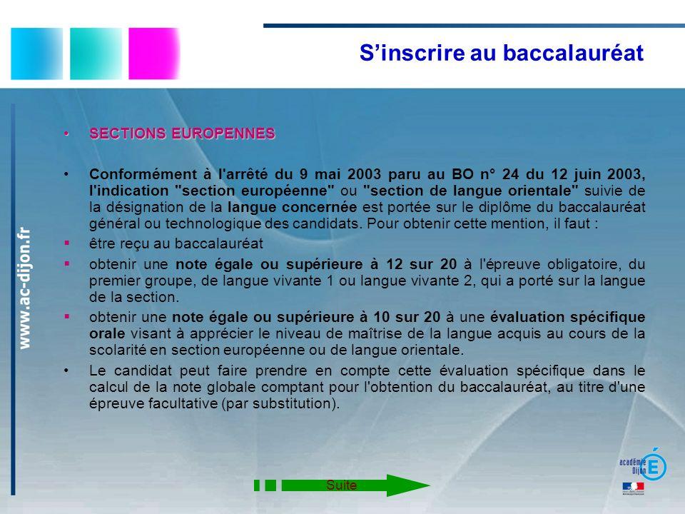 Sinscrire au baccalauréat SECTIONS EUROPENNESSECTIONS EUROPENNES Conformément à l'arrêté du 9 mai 2003 paru au BO n° 24 du 12 juin 2003, l'indication