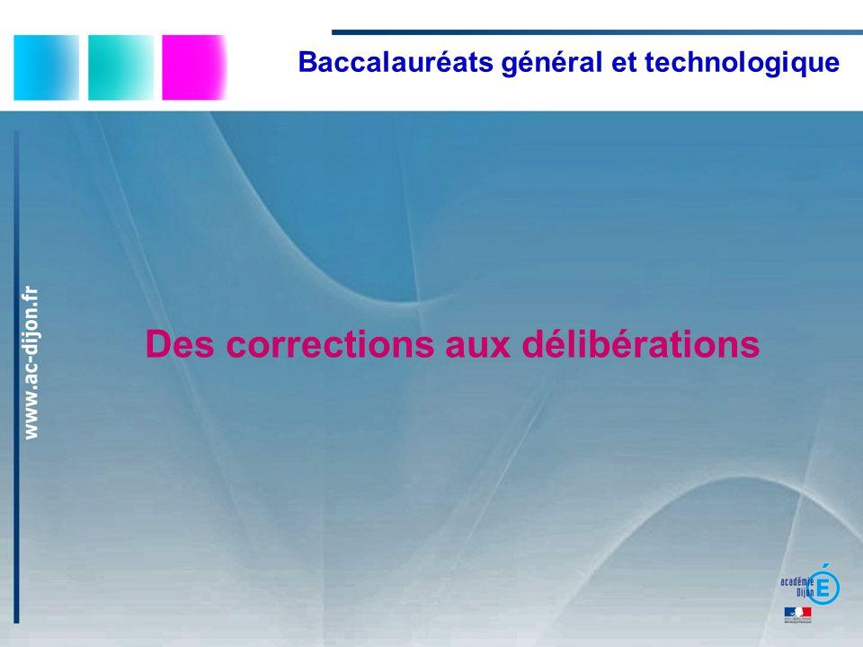 Baccalauréats général et technologique Des corrections aux délibérations