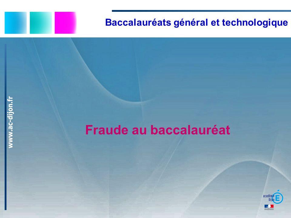 Baccalauréats général et technologique Fraude au baccalauréat