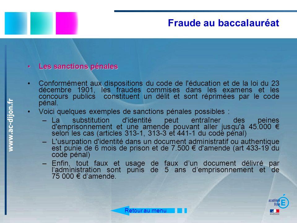 Fraude au baccalauréat Les sanctions pénalesLes sanctions pénales Conformément aux dispositions du code de l'éducation et de la loi du 23 décembre 190