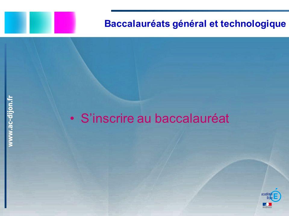 Baccalauréats général et technologique Sinscrire au baccalauréat