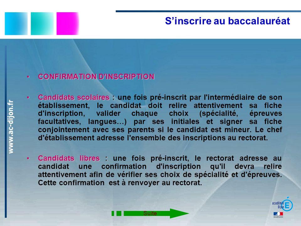 Sinscrire au baccalauréat CONFIRMATION D'INSCRIPTIONCONFIRMATION D'INSCRIPTION Candidats scolaires :Candidats scolaires : une fois pré-inscrit par l'i