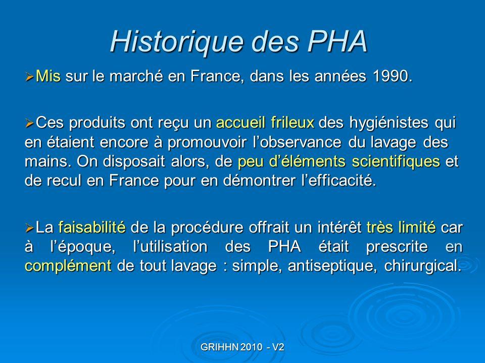 GRIHHN 2010 - V2 Historique des PHA Mis sur le marché en France, dans les années 1990. Mis sur le marché en France, dans les années 1990. Ces produits