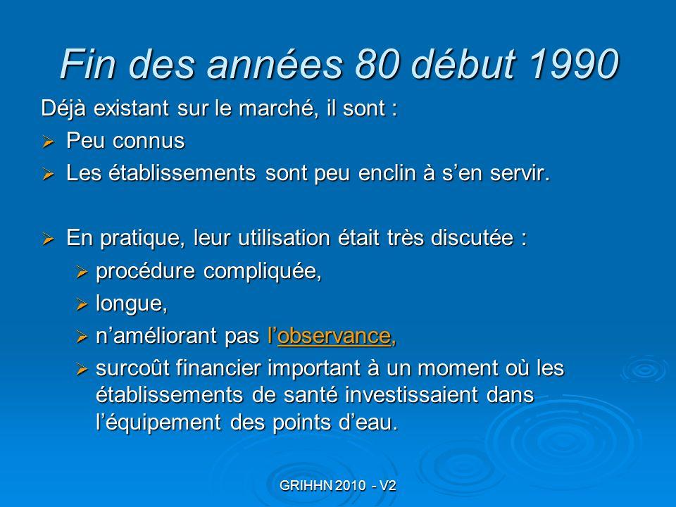 GRIHHN 2010 - V2 Fin des années 80 début 1990 Déjà existant sur le marché, il sont : Peu connus Peu connus Les établissements sont peu enclin à sen se