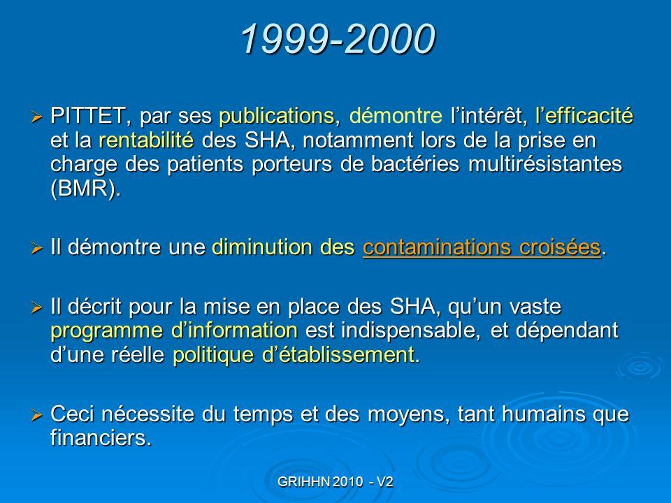 GRIHHN 2010 - V2 1999-2000 PITTET, par ses publications, lintérêt, lefficacité et la rentabilité des SHA, notamment lors de la prise en charge des pat