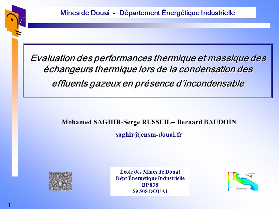 1 Evaluation des performances thermique et massique des échangeurs thermique lors de la condensation des effluents gazeux en présence dincondensable M