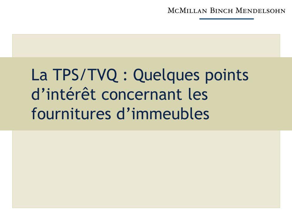 La TPS/TVQ : Quelques points dintérêt concernant les fournitures dimmeubles