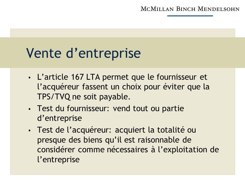 Vente dentreprise Larticle 167 LTA permet que le fournisseur et lacquéreur fassent un choix pour éviter que la TPS/TVQ ne soit payable.