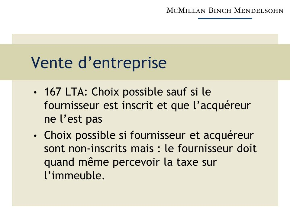 Vente dentreprise 167 LTA: Choix possible sauf si le fournisseur est inscrit et que lacquéreur ne lest pas Choix possible si fournisseur et acquéreur