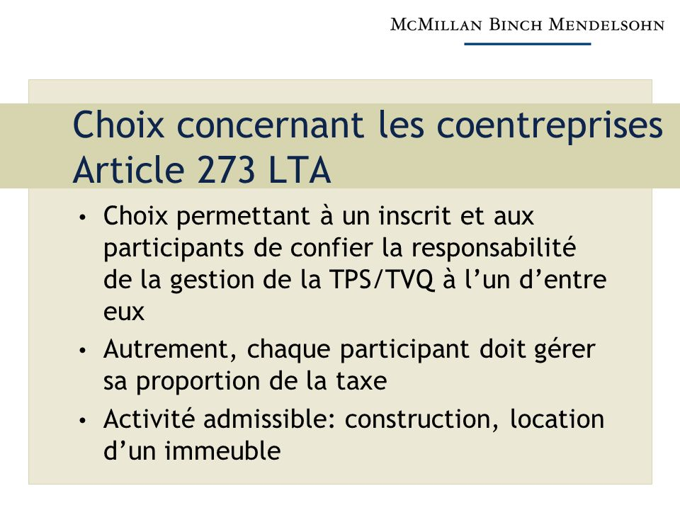 Choix concernant les coentreprises Article 273 LTA Choix permettant à un inscrit et aux participants de confier la responsabilité de la gestion de la