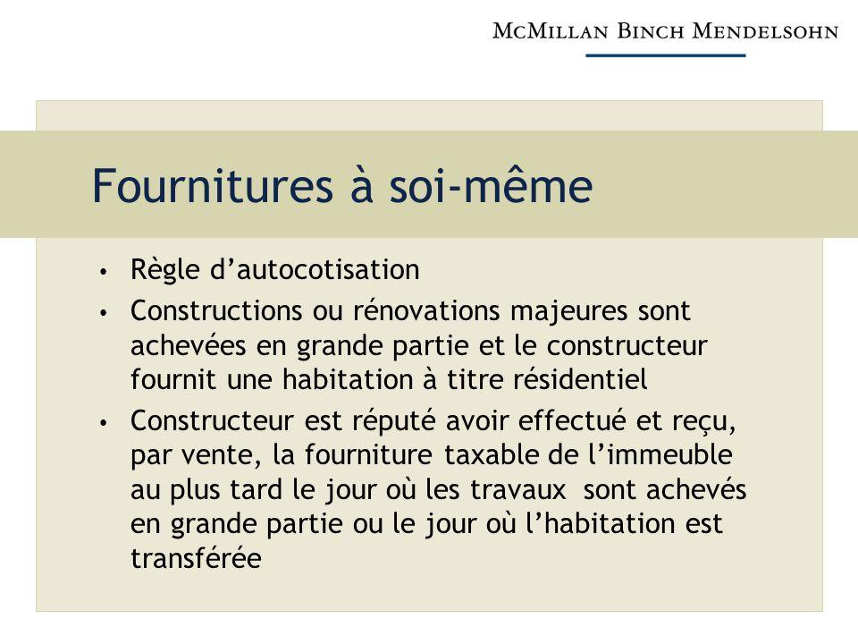 Fournitures à soi-même Règle dautocotisation Constructions ou rénovations majeures sont achevées en grande partie et le constructeur fournit une habit