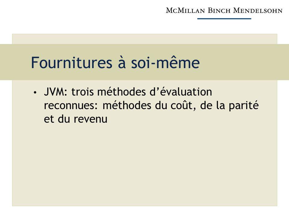 Fournitures à soi-même JVM: trois méthodes dévaluation reconnues: méthodes du coût, de la parité et du revenu