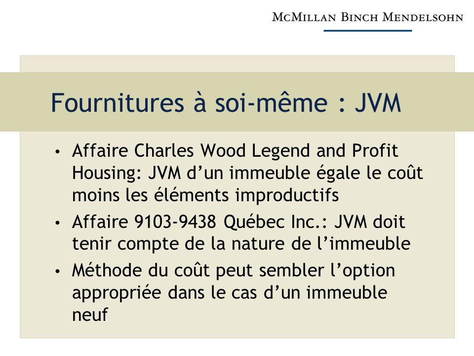 Fournitures à soi-même : JVM Affaire Charles Wood Legend and Profit Housing: JVM dun immeuble égale le coût moins les éléments improductifs Affaire 91