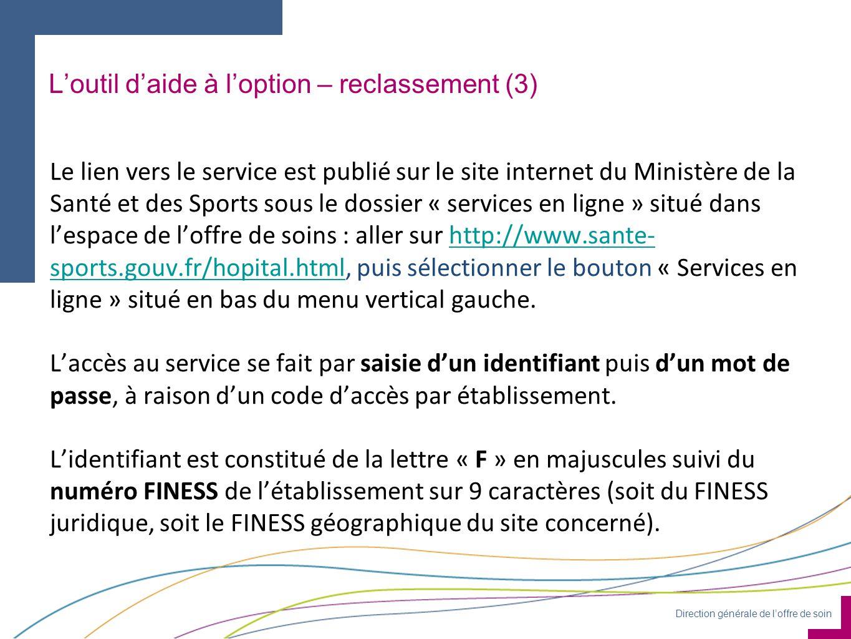 Direction générale de loffre de soin Le lien vers le service est publié sur le site internet du Ministère de la Santé et des Sports sous le dossier «