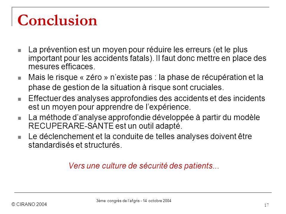 17 Conclusion La prévention est un moyen pour réduire les erreurs (et le plus important pour les accidents fatals). Il faut donc mettre en place des m