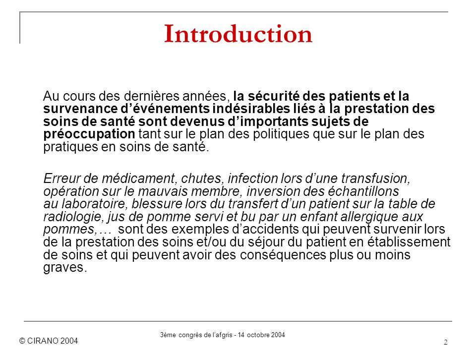 2 Introduction Au cours des dernières années, la sécurité des patients et la survenance dévénements indésirables liés à la prestation des soins de san