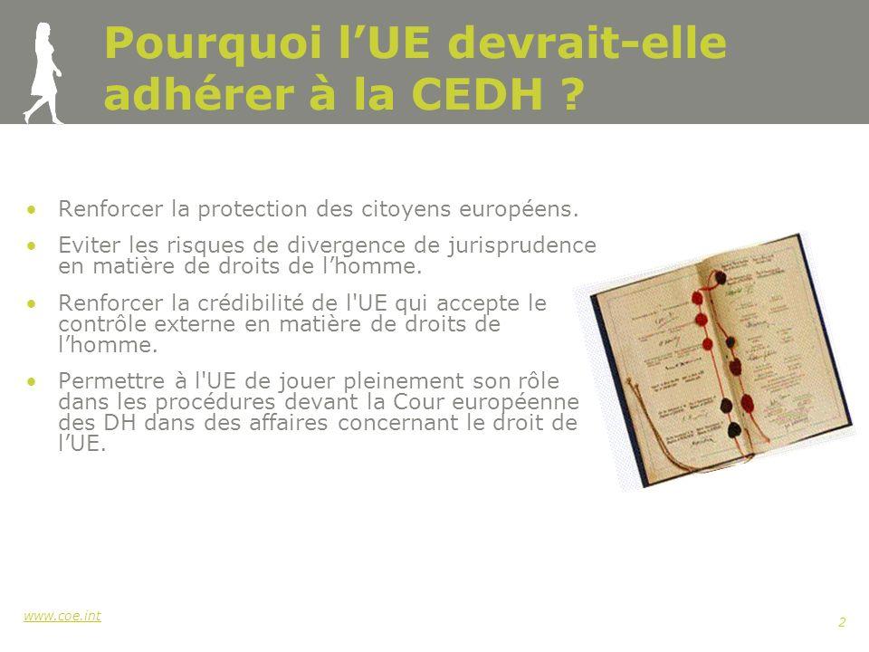www.coe.int 2 Pourquoi lUE devrait-elle adhérer à la CEDH .