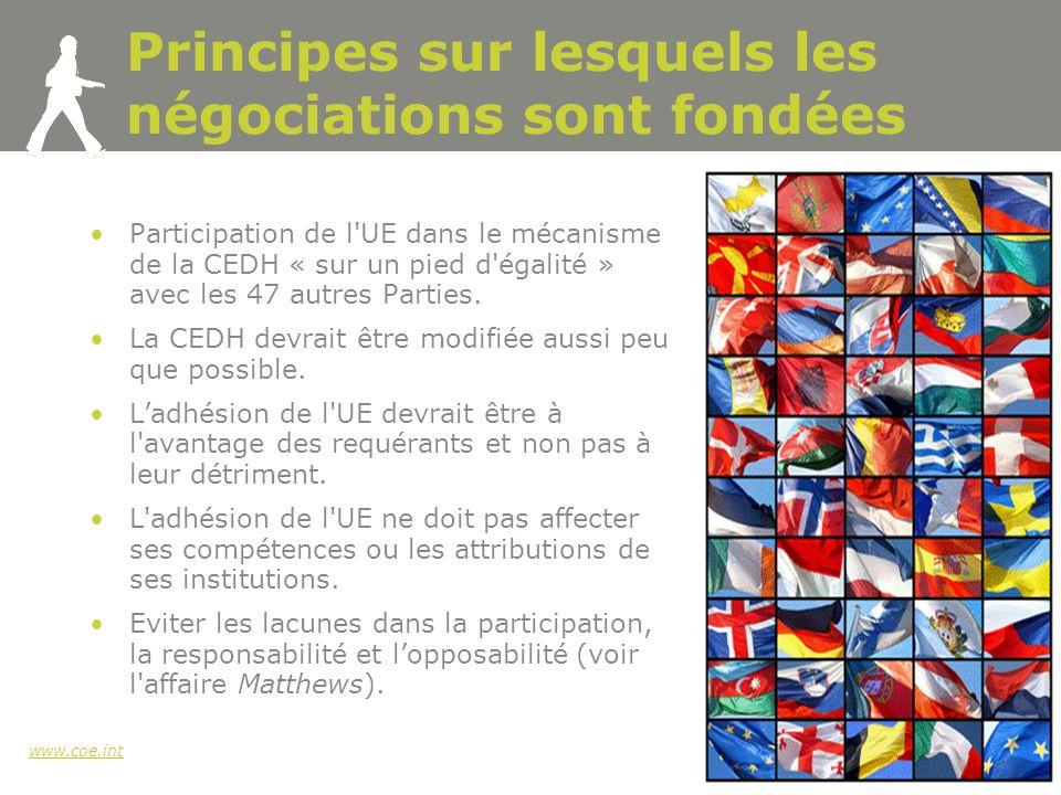 www.coe.int 4 Principes sur lesquels les négociations sont fondées Participation de l UE dans le mécanisme de la CEDH « sur un pied d égalité » avec les 47 autres Parties.