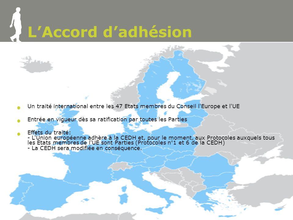 www.coe.int 5 LAccord dadhésion Un traité international entre les 47 Etats membres du Conseil l Europe et l UE Entrée en vigueur dès sa ratification par toutes les Parties Effets du traité: - L Union européenne adhère à la CEDH et, pour le moment, aux Protocoles auxquels tous les Etats membres de l UE sont Parties (Protocoles n°1 et 6 de la CEDH) - La CEDH sera modifiée en conséquence.