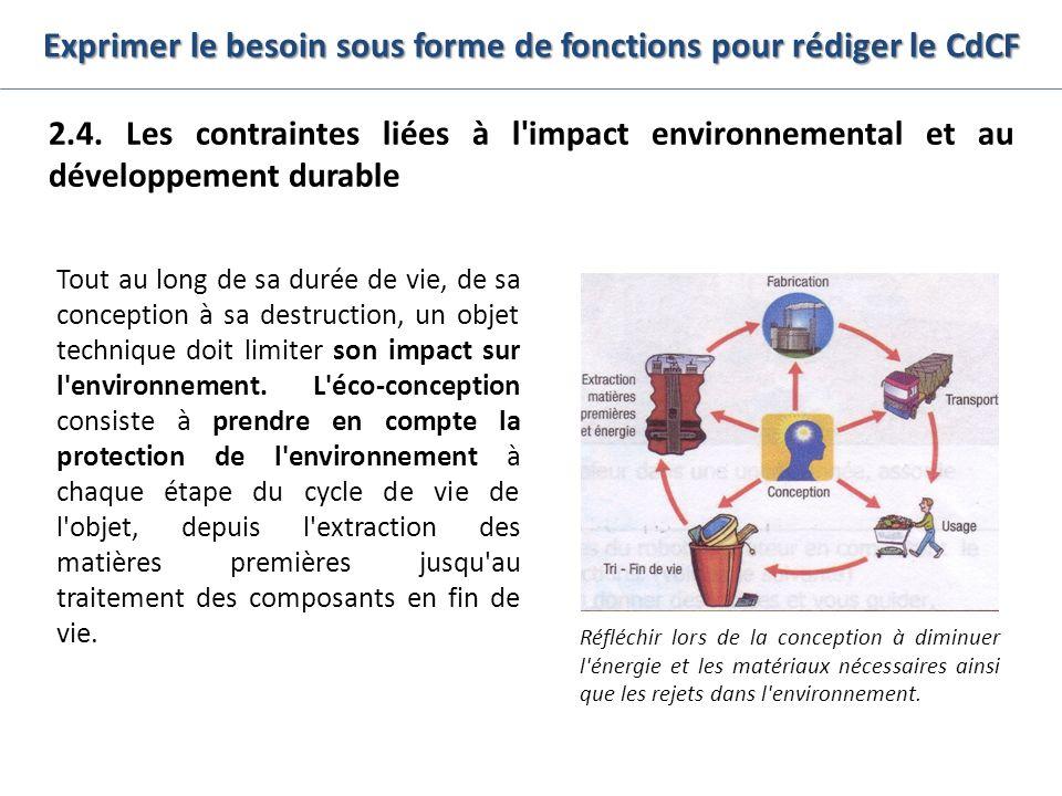 Exprimer le besoin sous forme de fonctions pour rédiger le CdCF 2.4. Les contraintes liées à l'impact environnemental et au développement durable Tout
