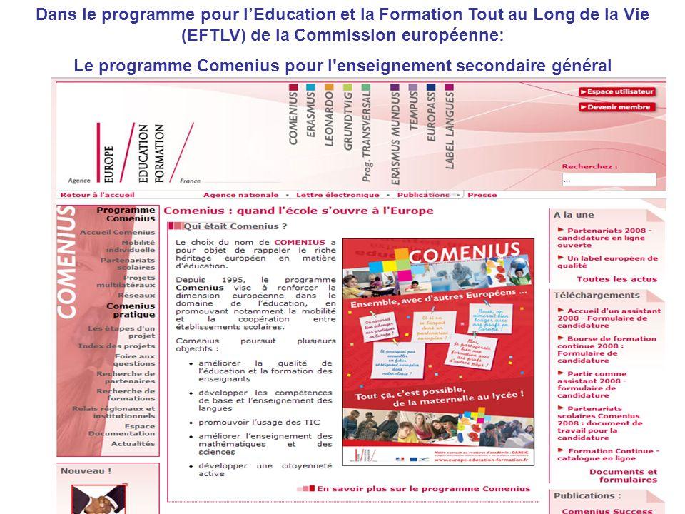 2 Dans le programme pour lEducation et la Formation Tout au Long de la Vie (EFTLV) de la Commission européenne: Le programme Comenius pour l'enseignem