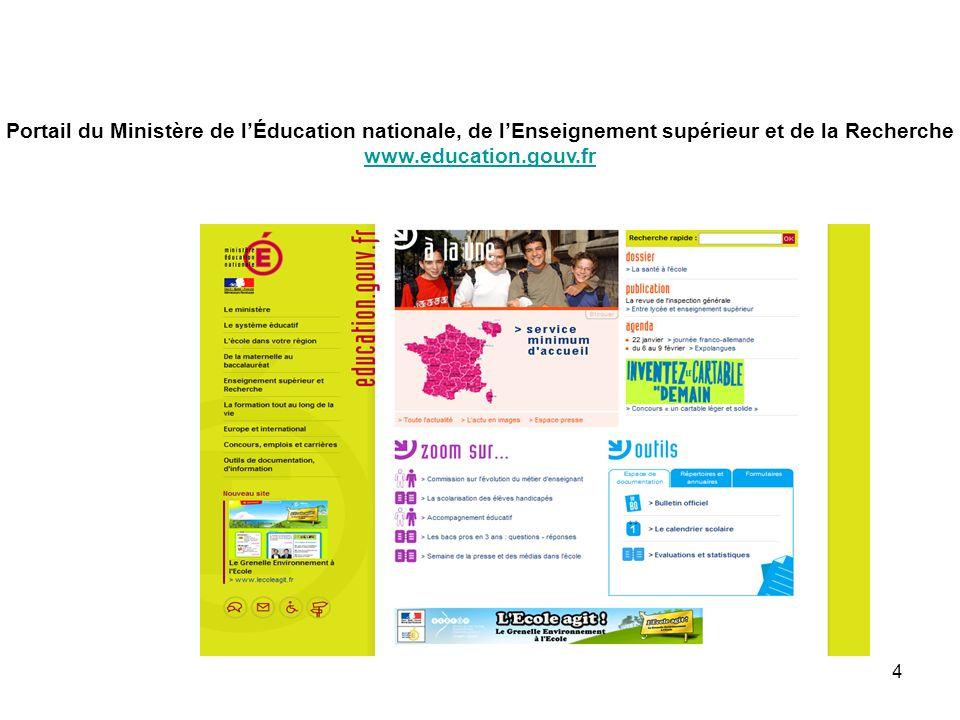 4 Portail du Ministère de lÉducation nationale, de lEnseignement supérieur et de la Recherche www.education.gouv.fr
