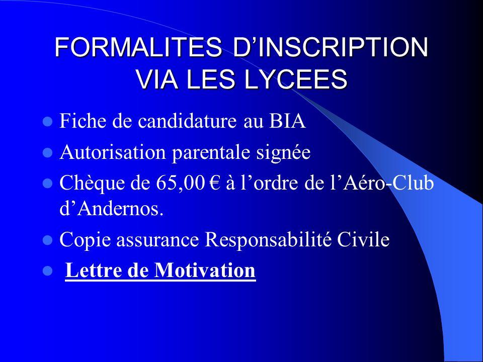 FORMALITES DINSCRIPTION VIA LES LYCEES Fiche de candidature au BIA Autorisation parentale signée Chèque de 65,00 à lordre de lAéro-Club dAndernos.