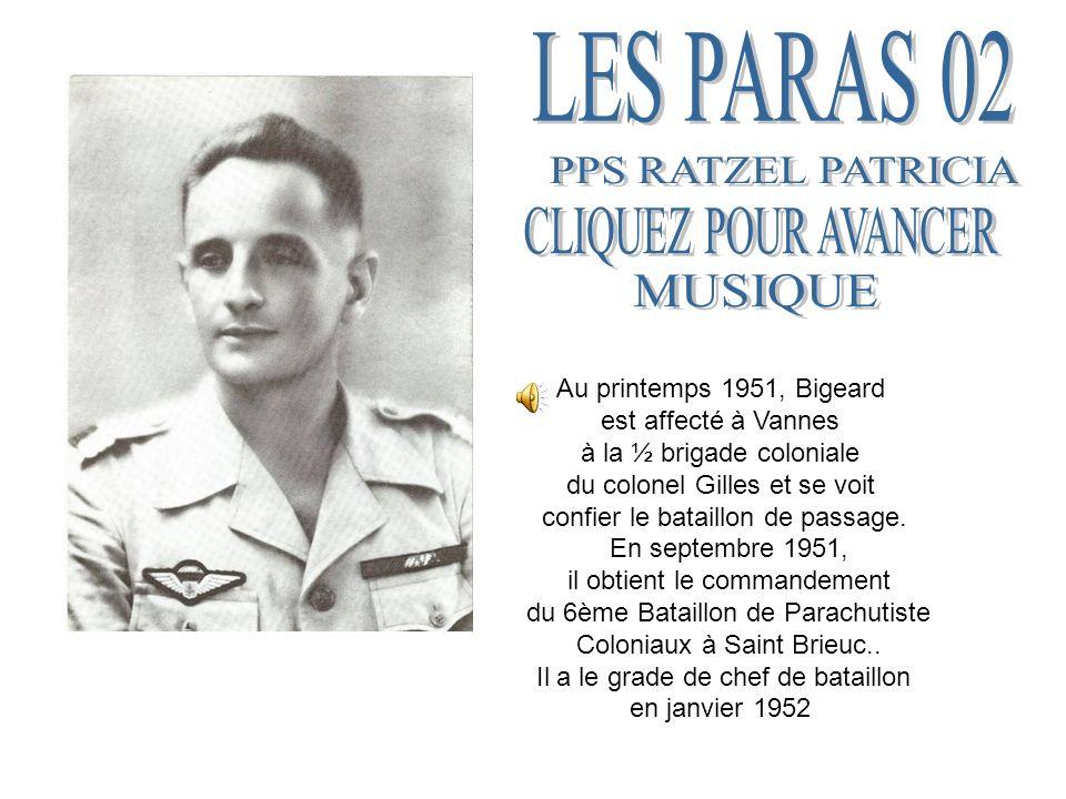Au printemps 1951, Bigeard est affecté à Vannes à la ½ brigade coloniale du colonel Gilles et se voit confier le bataillon de passage.