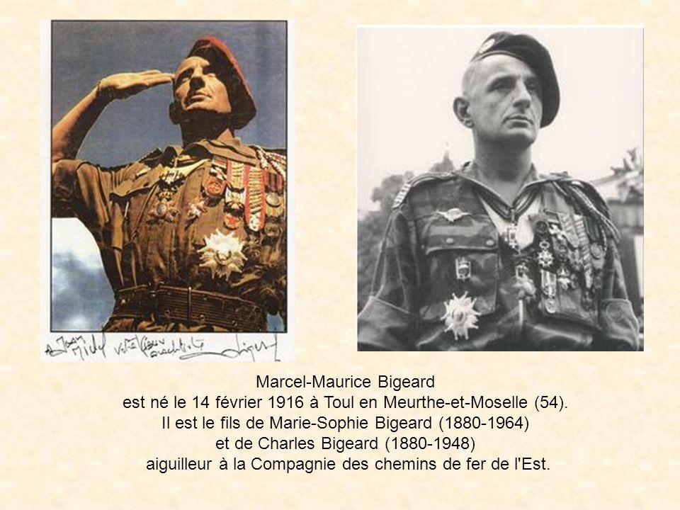 Marcel-Maurice Bigeard est né le 14 février 1916 à Toul en Meurthe-et-Moselle (54).