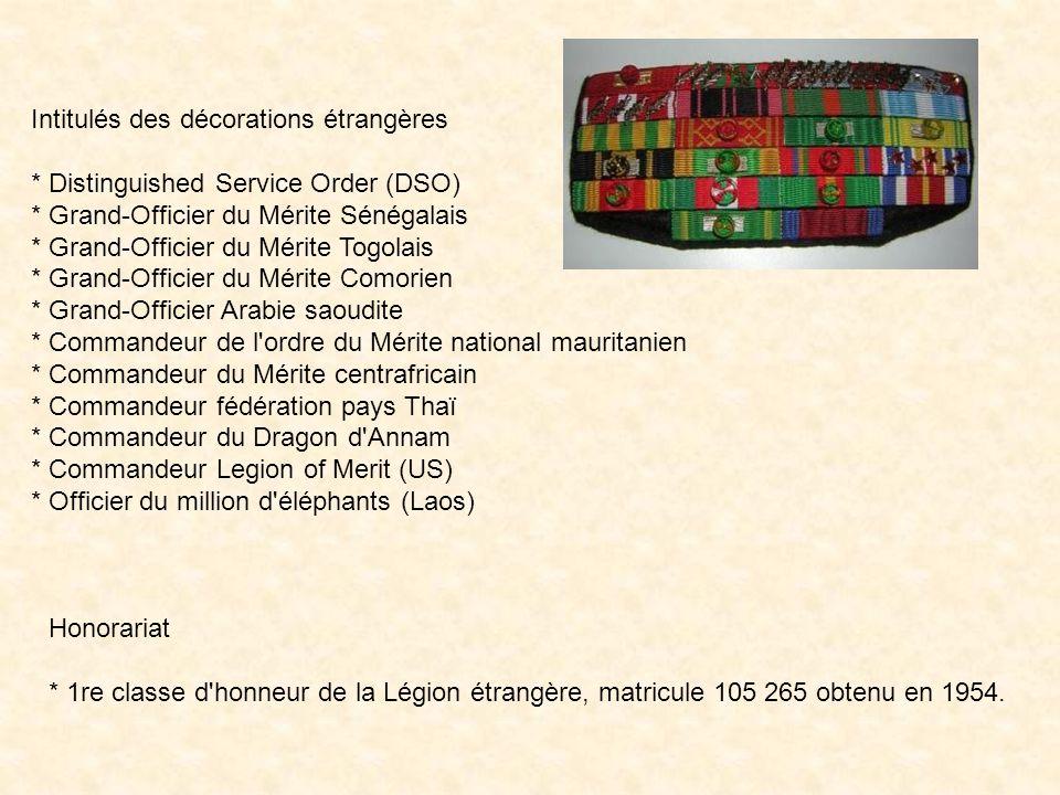 Intitulés des décorations Françaises * Grand-croix de la Légion dhonneur * Croix de guerre 1939-1945 avec 7 citations dont 3 à l'ordre de l'armée (pal