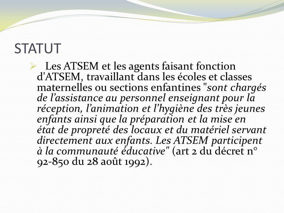 STATUT Les ATSEM et les agents faisant fonction d'ATSEM, travaillant dans les écoles et classes maternelles ou sections enfantines
