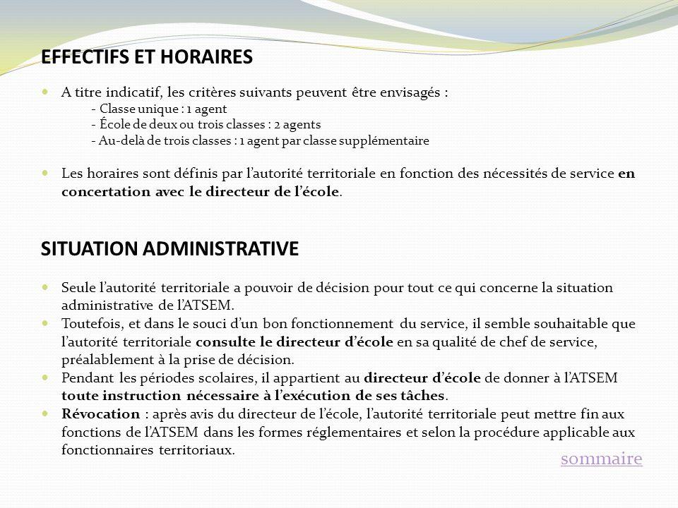 EFFECTIFS ET HORAIRES A titre indicatif, les critères suivants peuvent être envisagés : - Classe unique : 1 agent - École de deux ou trois classes : 2