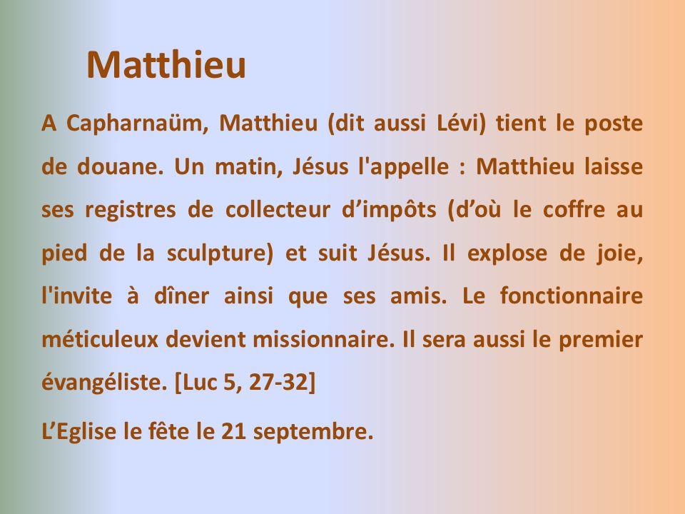 A Capharnaüm, Matthieu (dit aussi Lévi) tient le poste de douane. Un matin, Jésus l'appelle : Matthieu laisse ses registres de collecteur dimpôts (doù