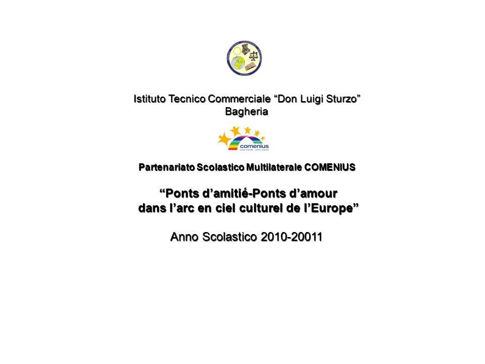 Istituto Tecnico Commerciale Don Luigi Sturzo Bagheria Partenariato Scolastico Multilaterale COMENIUS Ponts damitié-Ponts damour Ponts damitié-Ponts d