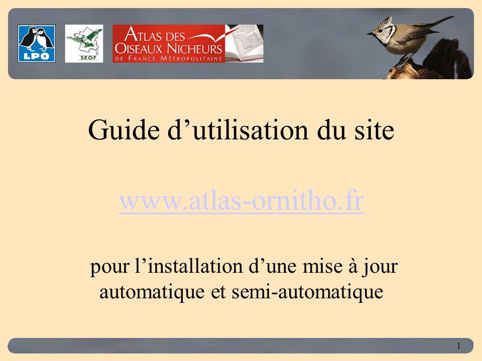 Click to edit Master title style 1 Guide dutilisation du site www.atlas-ornitho.fr pour linstallation dune mise à jour automatique et semi-automatique www.atlas-ornitho.fr