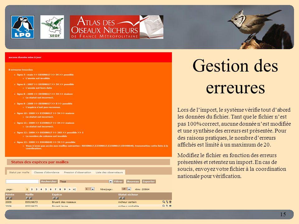 Click to edit Master title style 15 Gestion des erreures Lors de limport, le système vérifie tout dabord les données du fichier.