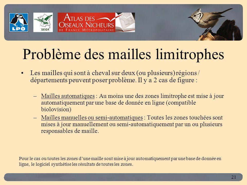 Click to edit Master title style 21 Problème des mailles limitrophes Les mailles qui sont à cheval sur deux (ou plusieurs) régions / départements peuvent poser problème.