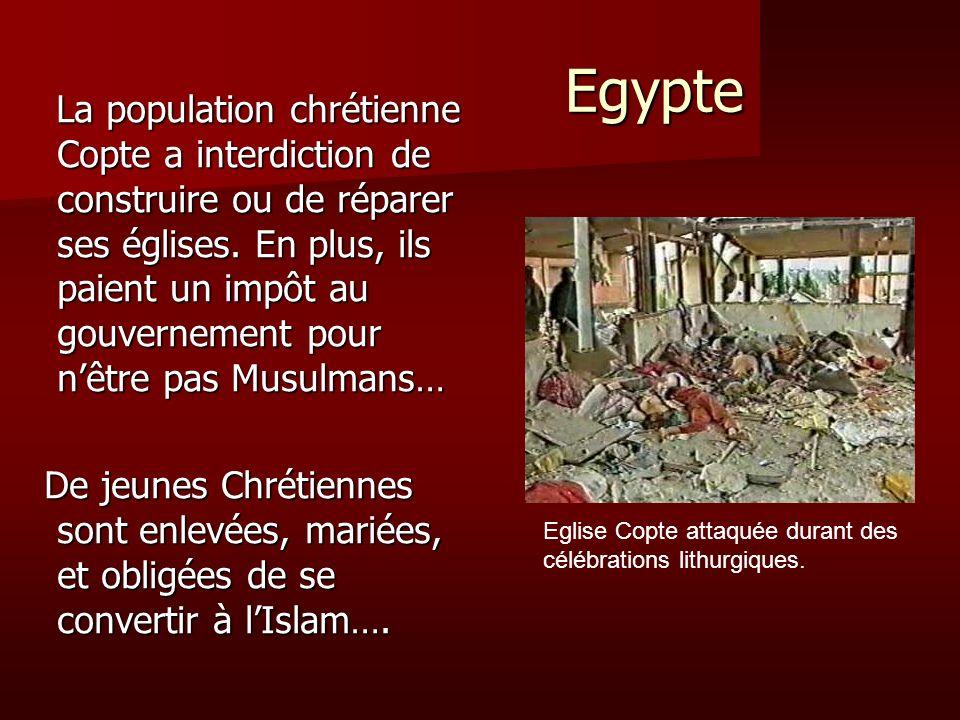 Egypte Egypte La population chrétienne Copte a interdiction de construire ou de réparer ses églises. En plus, ils paient un impôt au gouvernement pour