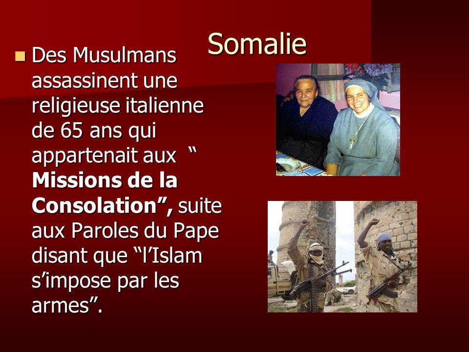 Somalie Somalie Des Musulmans assassinent une religieuse italienne de 65 ans qui appartenait aux Missions de la Consolation, suite aux Paroles du Pape