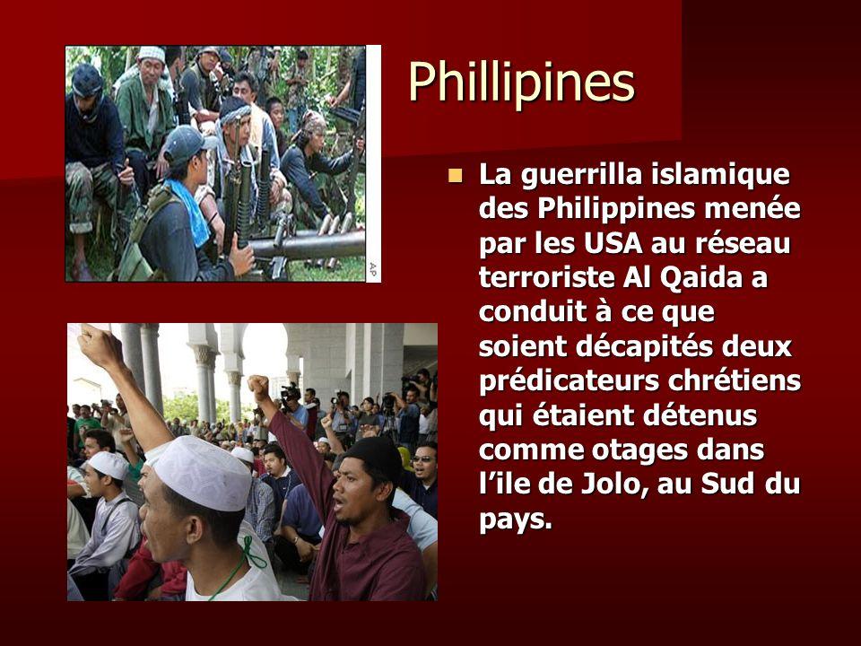 Phillipines Phillipines La guerrilla islamique des Philippines menée par les USA au réseau terroriste Al Qaida a conduit à ce que soient décapités deu
