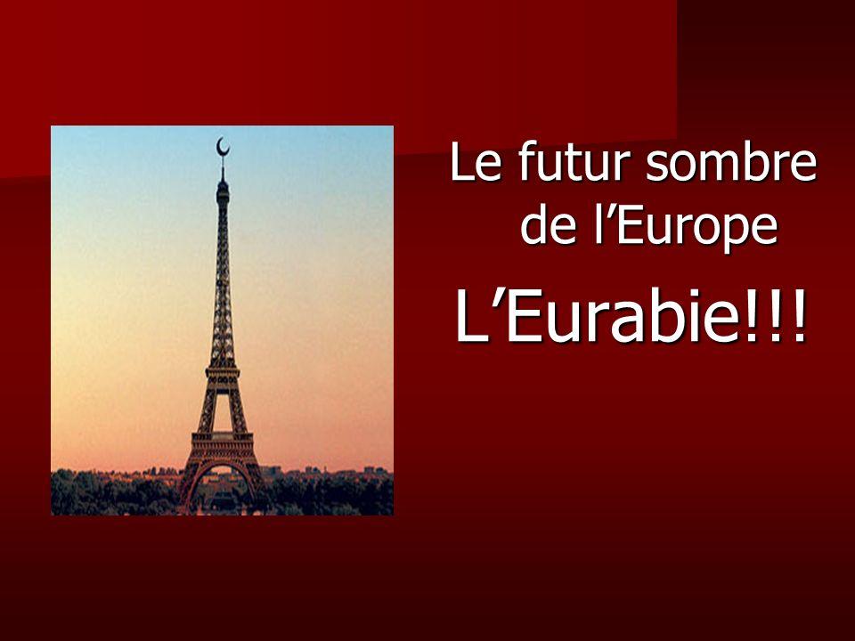 Le futur sombre de lEurope LEurabie!!!
