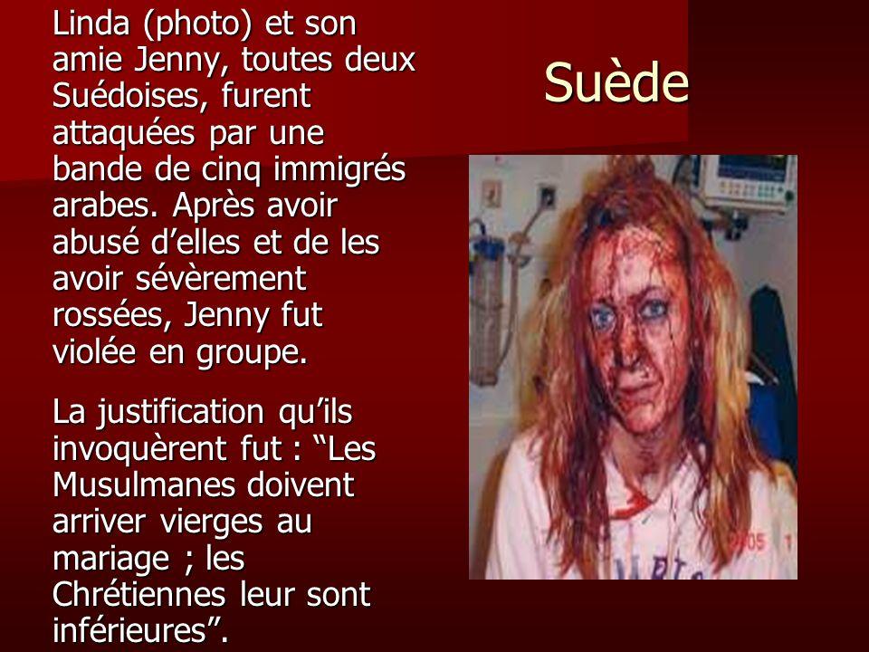 Suède Suède Linda (photo) et son amie Jenny, toutes deux Suédoises, furent attaquées par une bande de cinq immigrés arabes. Après avoir abusé delles e