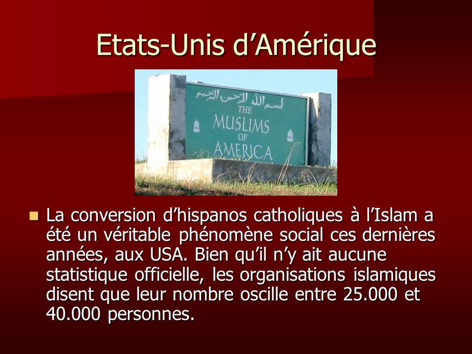 Etats-Unis dAmérique La conversion dhispanos catholiques à lIslam a été un véritable phénomène social ces dernières années, aux USA. Bien quil ny ait