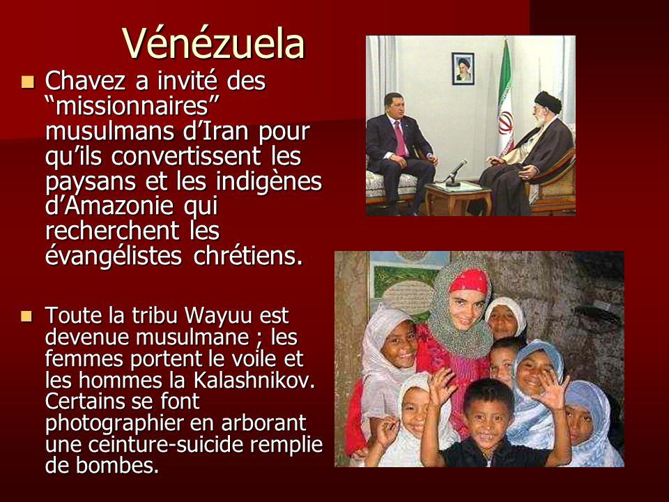 Vénézuela Chavez a invité des missionnaires musulmans dIran pour quils convertissent les paysans et les indigènes dAmazonie qui recherchent les évangé