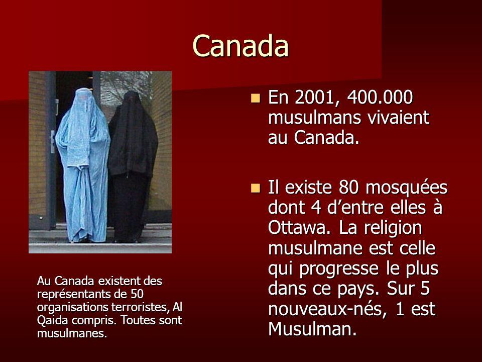 Canada En 2001, 400.000 musulmans vivaient au Canada. En 2001, 400.000 musulmans vivaient au Canada. Il existe 80 mosquées dont 4 dentre elles à Ottaw