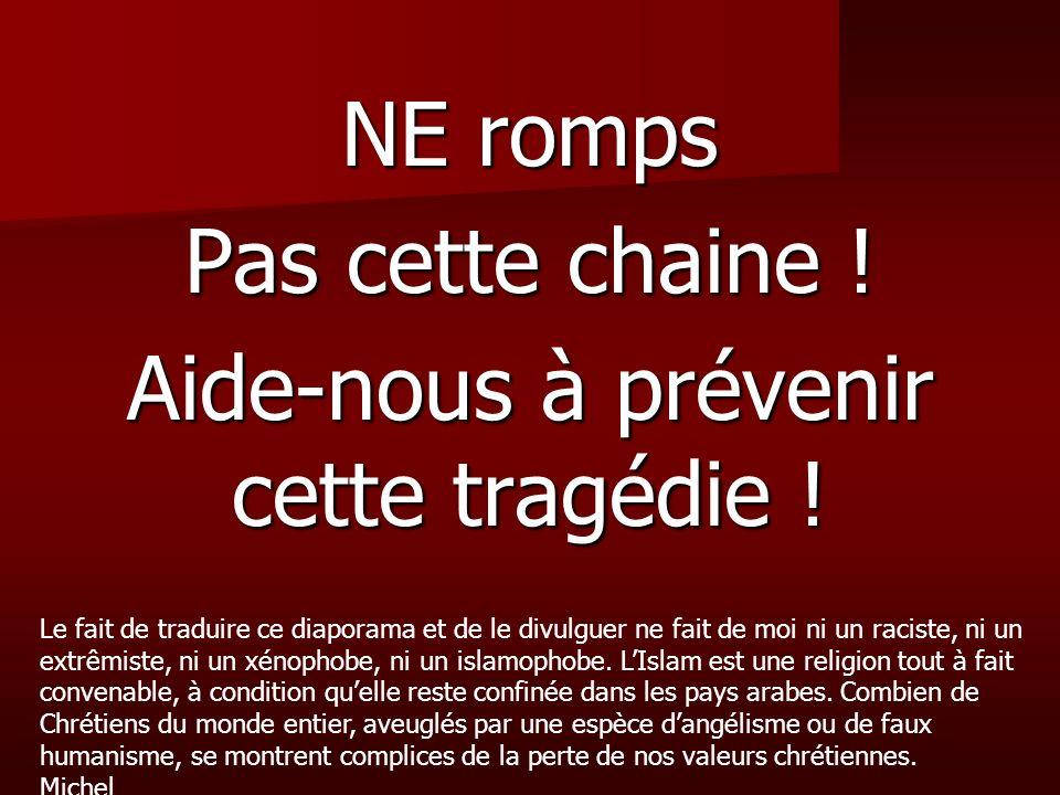 NE romps Pas cette chaine ! Aide-nous à prévenir cette tragédie ! Le fait de traduire ce diaporama et de le divulguer ne fait de moi ni un raciste, ni