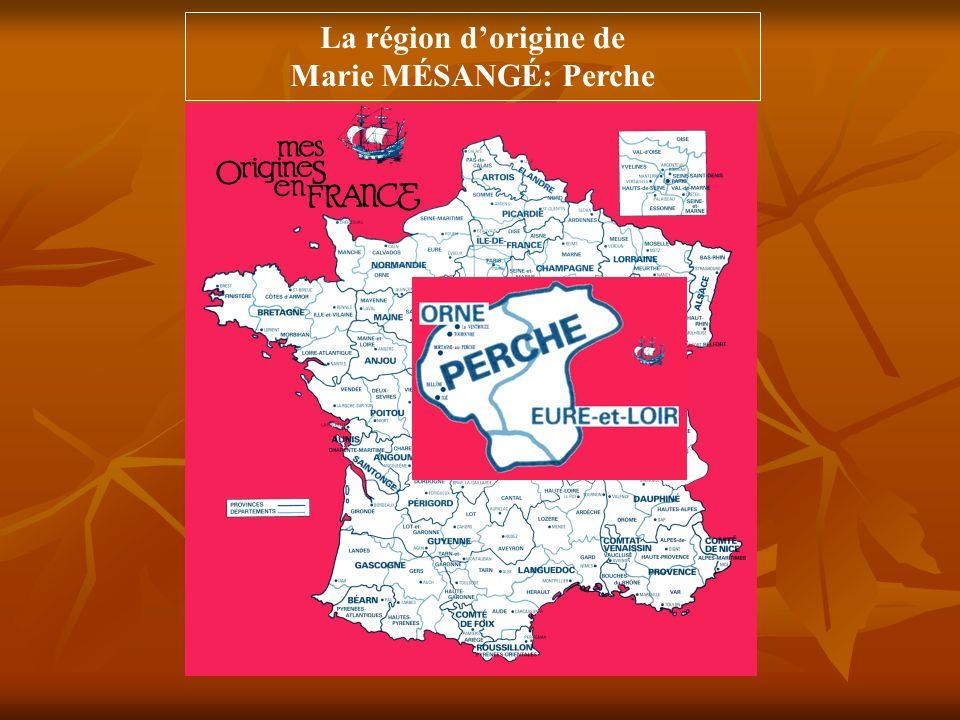 La région dorigine de Marie MÉSANGÉ: Perche